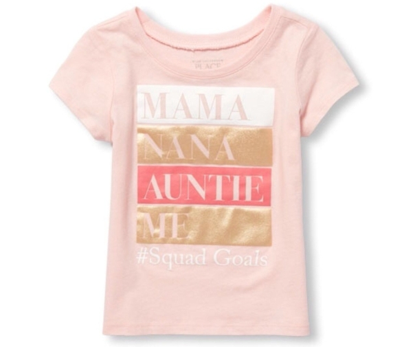 https://www.childrensplace.com/us/p/Toddler-Girls-Short-Sleeve-Foil--Mama--Nana--Auntie--Me-Hashtag-Squad-Goals--Graphic-Tee-2098353-1714